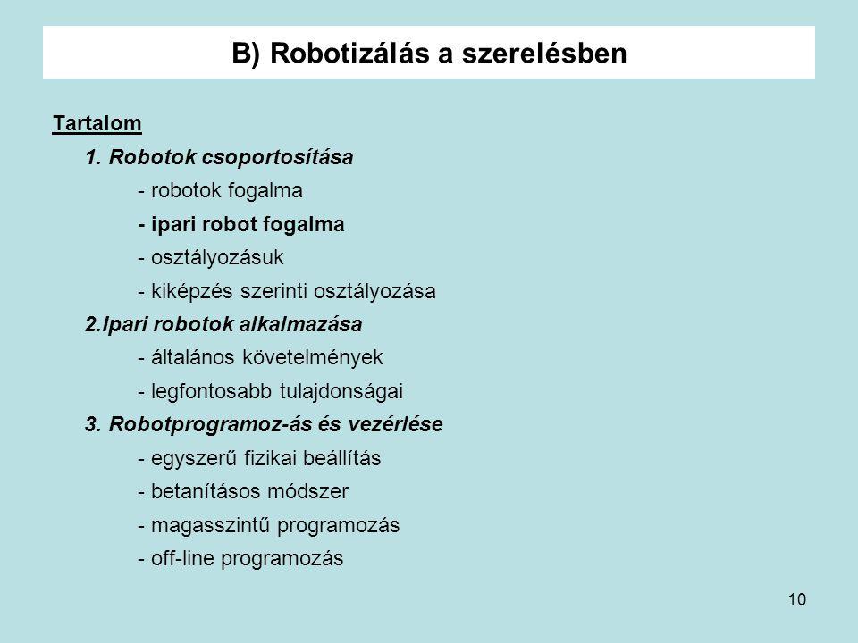 B) Robotizálás a szerelésben