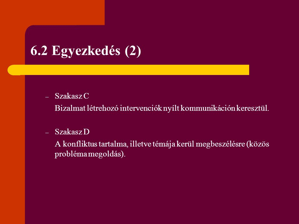 6.2 Egyezkedés (2) Szakasz C