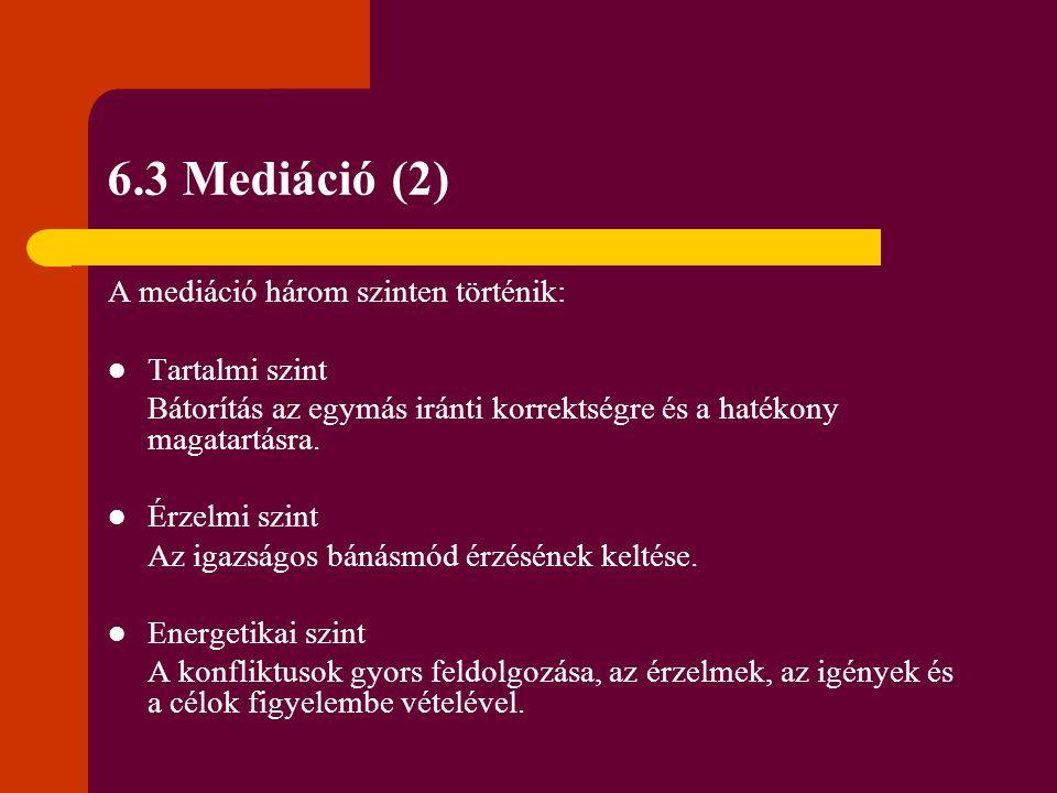 6.3 Mediáció (2) A mediáció három szinten történik: Tartalmi szint