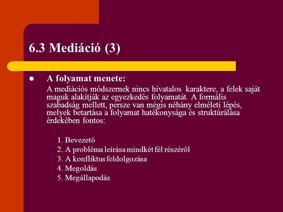 6.3 Mediáció (3) A folyamat menete: