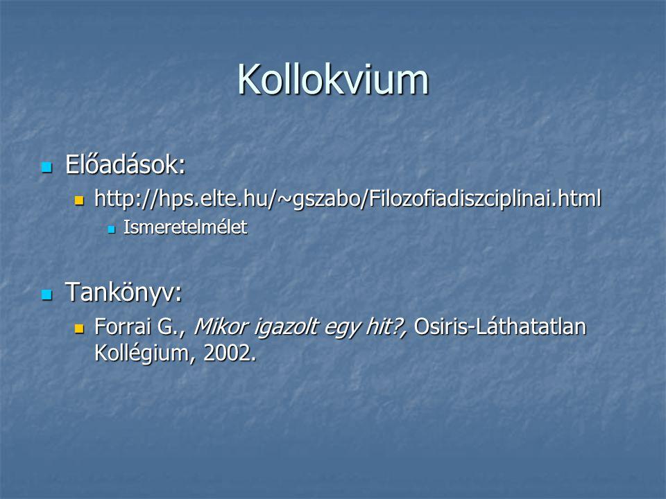 Kollokvium Előadások: Tankönyv:
