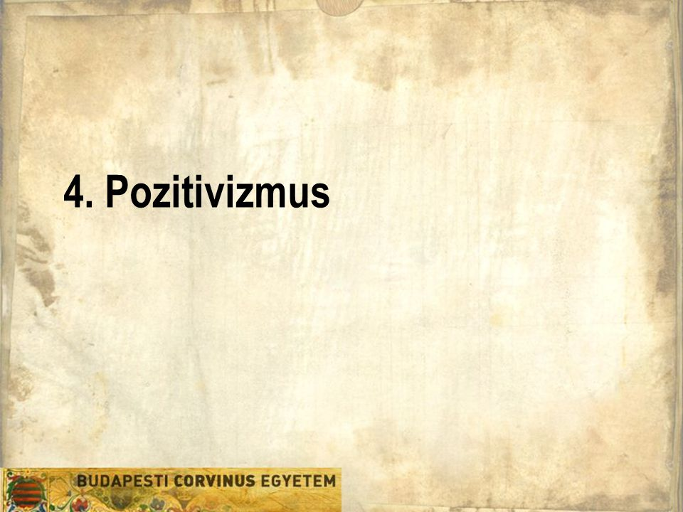 4. Pozitivizmus