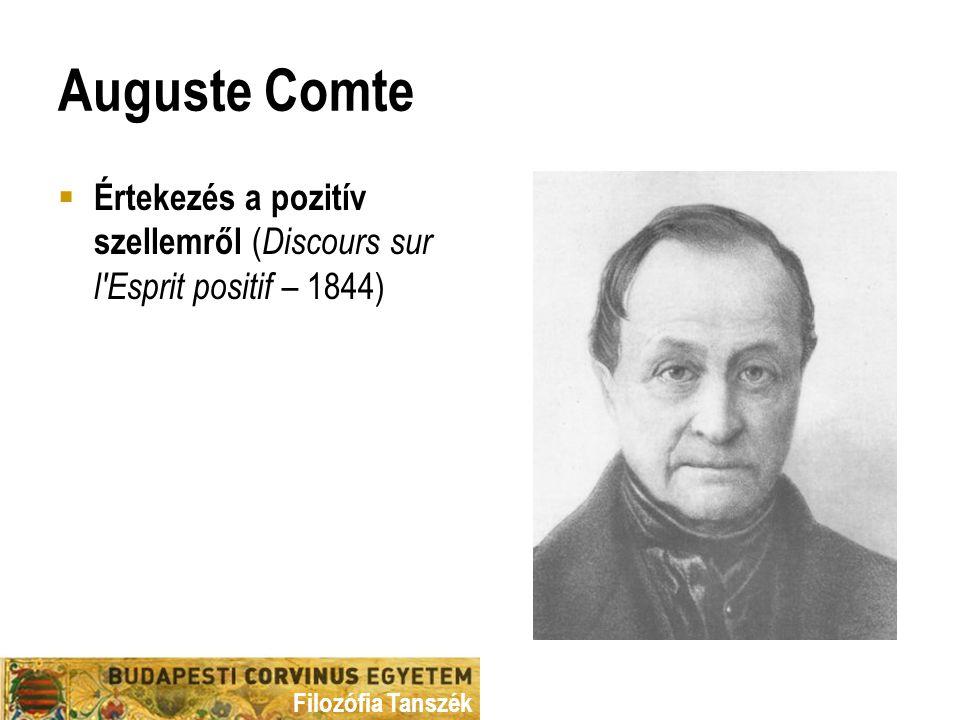 Auguste Comte Értekezés a pozitív szellemről (Discours sur l Esprit positif – 1844)