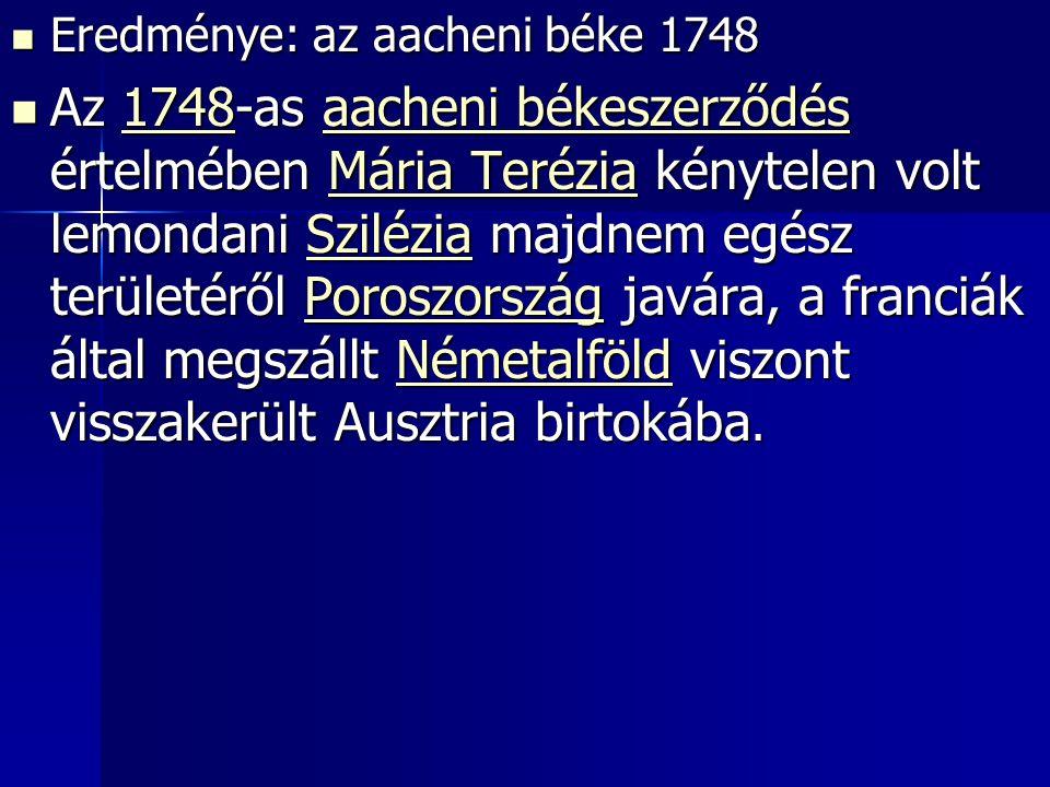 Eredménye: az aacheni béke 1748