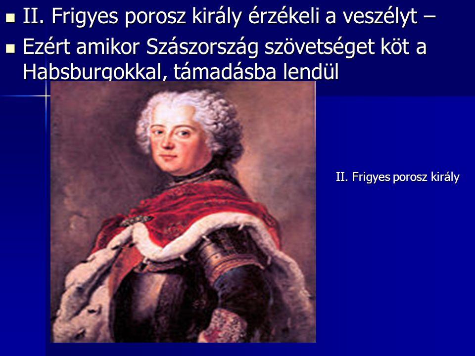 II. Frigyes porosz király érzékeli a veszélyt –