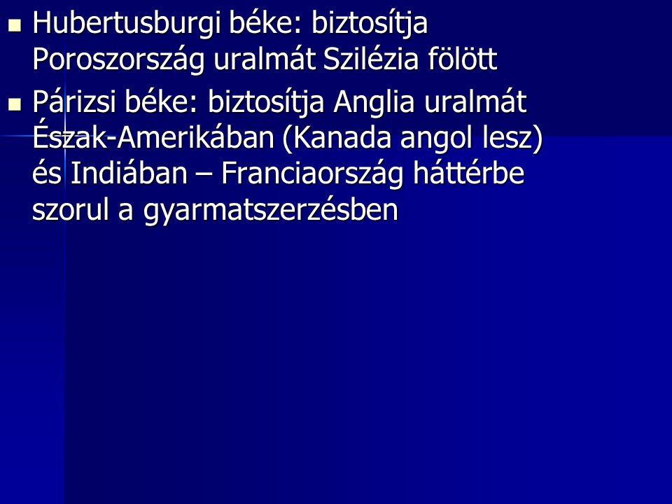 Hubertusburgi béke: biztosítja Poroszország uralmát Szilézia fölött
