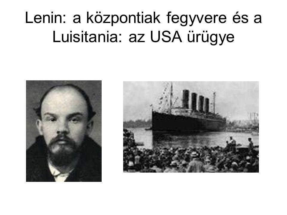 Lenin: a központiak fegyvere és a Luisitania: az USA ürügye