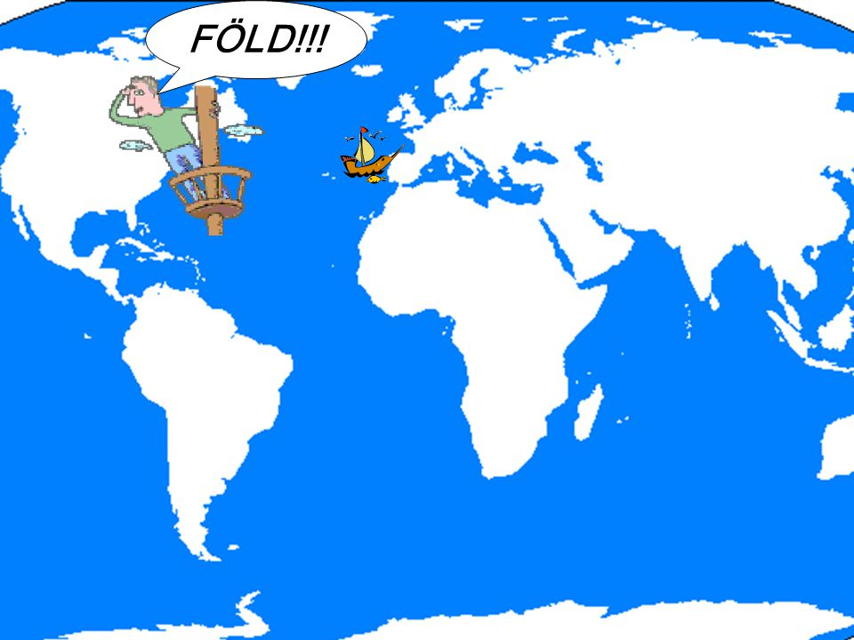 FÖLD!!! Kolumbusz 1492