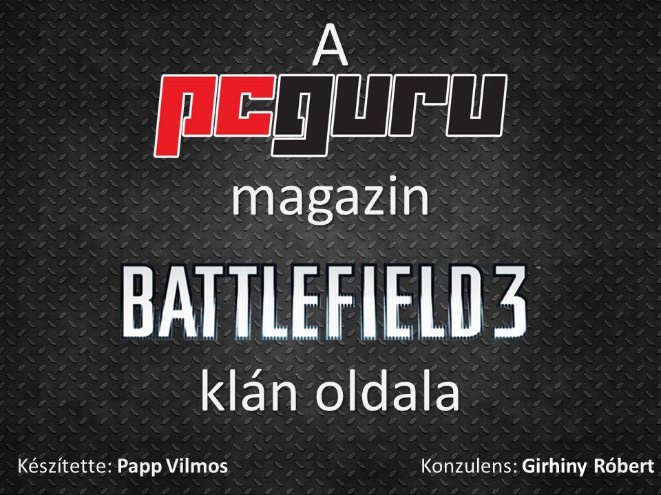 A magazin klán oldala Készítette: Papp Vilmos