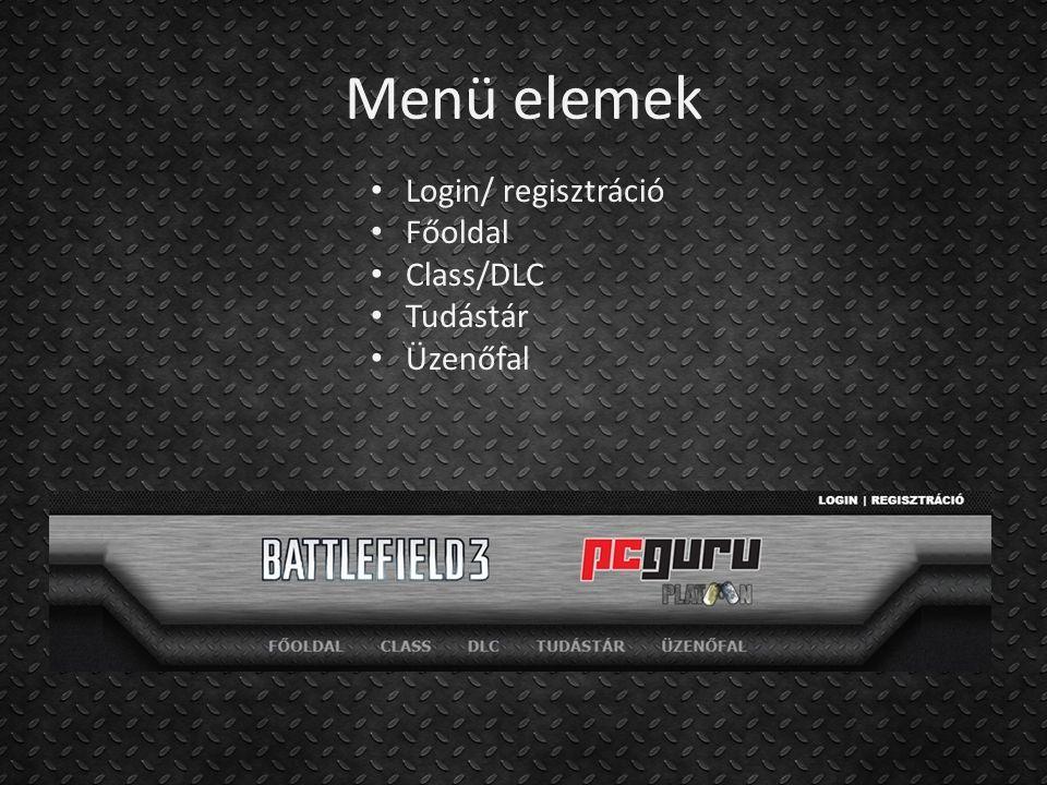 Menü elemek Login/ regisztráció Főoldal Class/DLC Tudástár Üzenőfal