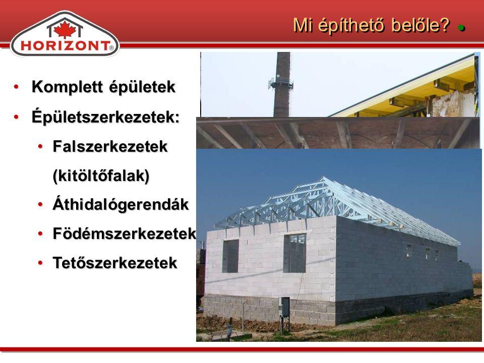 Mi építhető belőle ● Komplett épületek Épületszerkezetek: