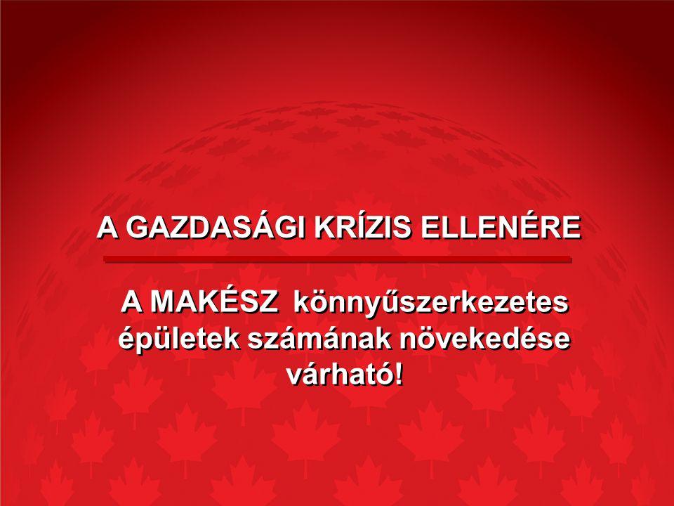 A GAZDASÁGI KRÍZIS ELLENÉRE
