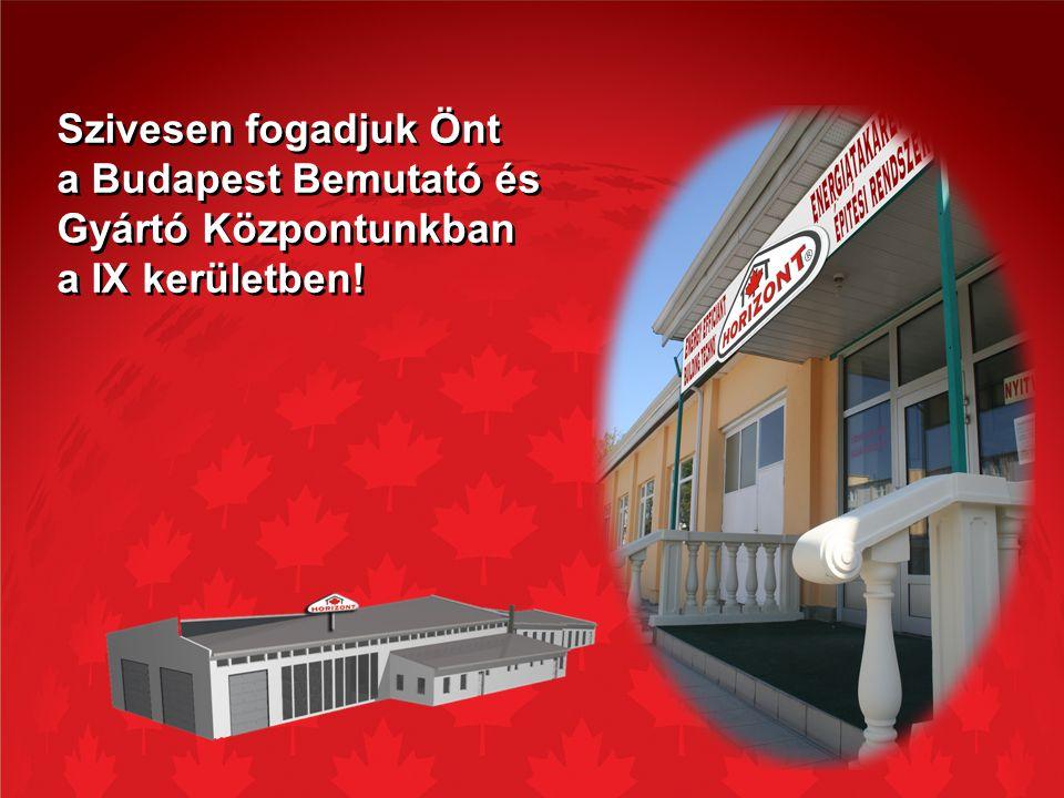 Szivesen fogadjuk Önt a Budapest Bemutató és Gyártó Központunkban a IX kerületben!