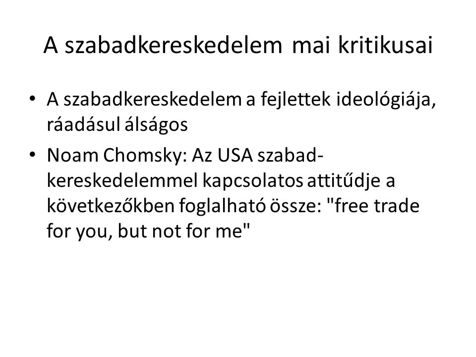 A szabadkereskedelem mai kritikusai