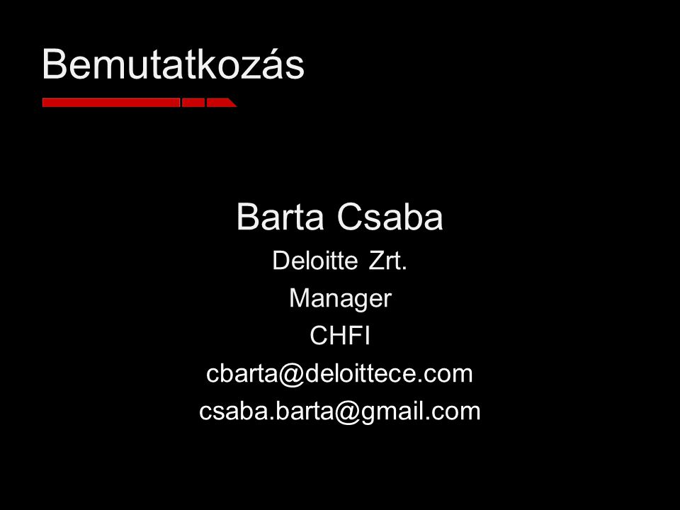 Bemutatkozás Barta Csaba Deloitte Zrt. Manager CHFI
