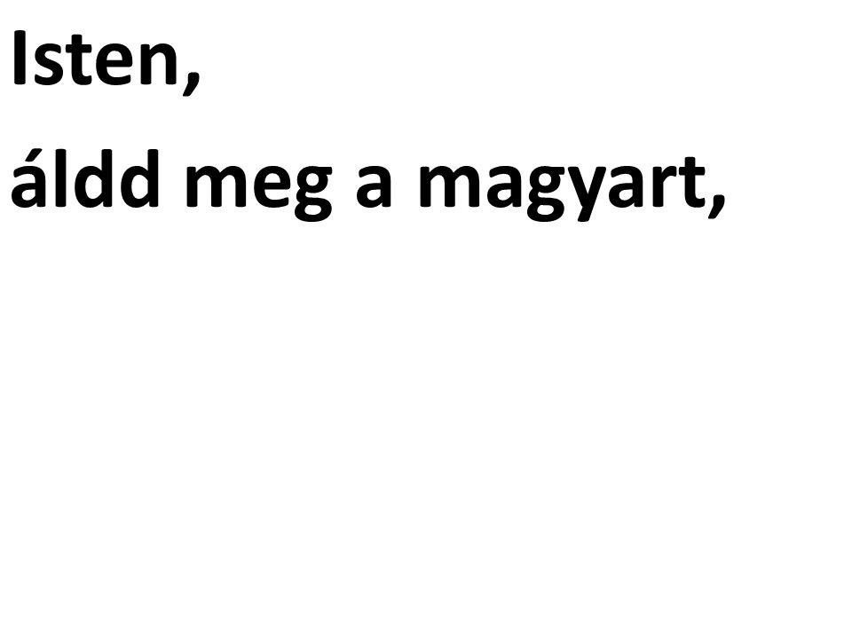 Isten, áldd meg a magyart,