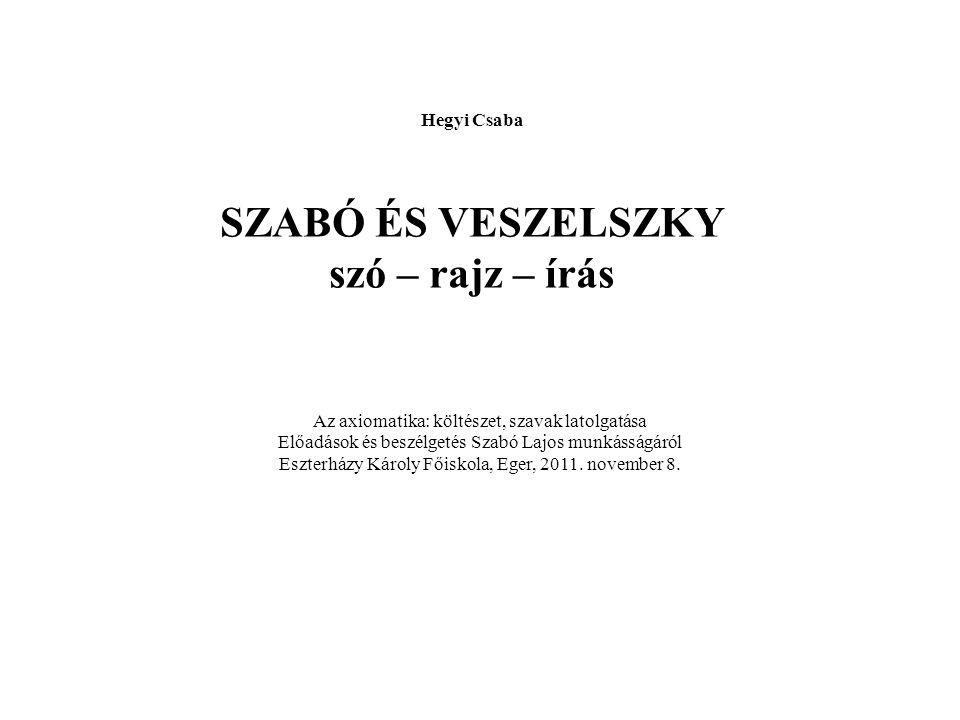Hegyi Csaba SZABÓ ÉS VESZELSZKY szó – rajz – írás
