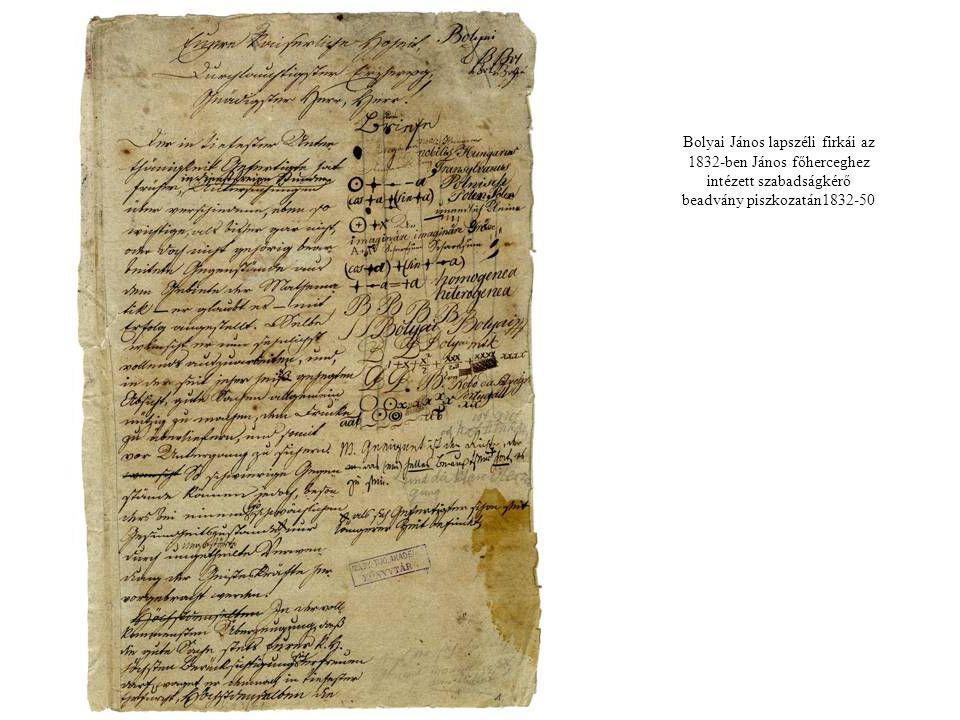 Bolyai János lapszéli firkái az 1832-ben János főherceghez intézett szabadságkérő beadvány piszkozatán1832-50