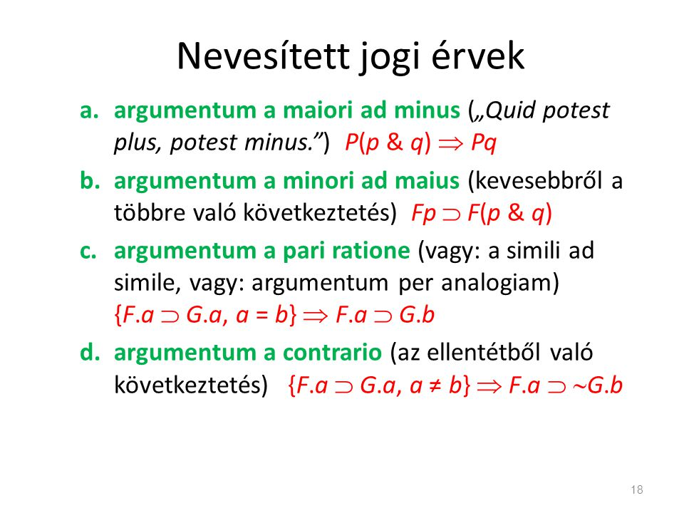 """Nevesített jogi érvek argumentum a maiori ad minus (""""Quid potest plus, potest minus. ) P(p & q)  Pq."""