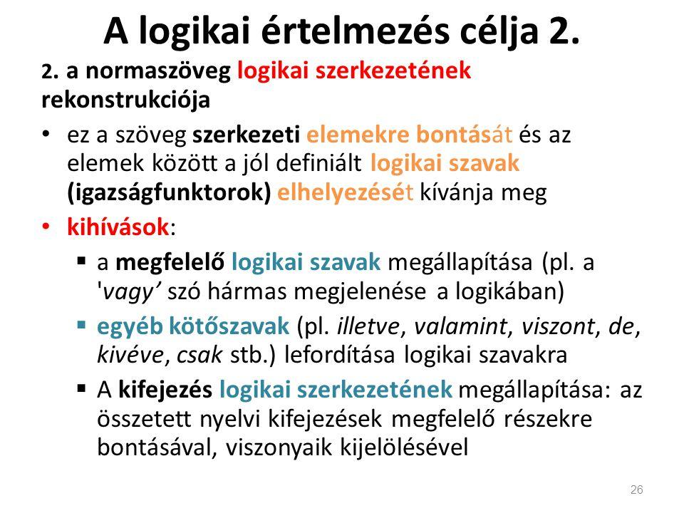 A logikai értelmezés célja 2.