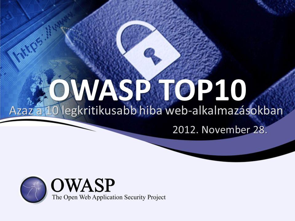 Azaz a 10 legkritikusabb hiba web-alkalmazásokban 2012. November 28.