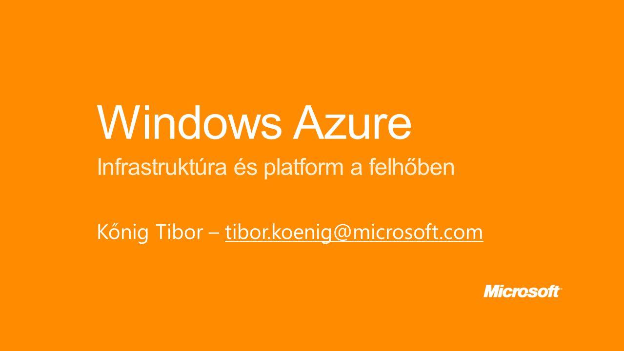 Windows Azure Infrastruktúra és platform a felhőben