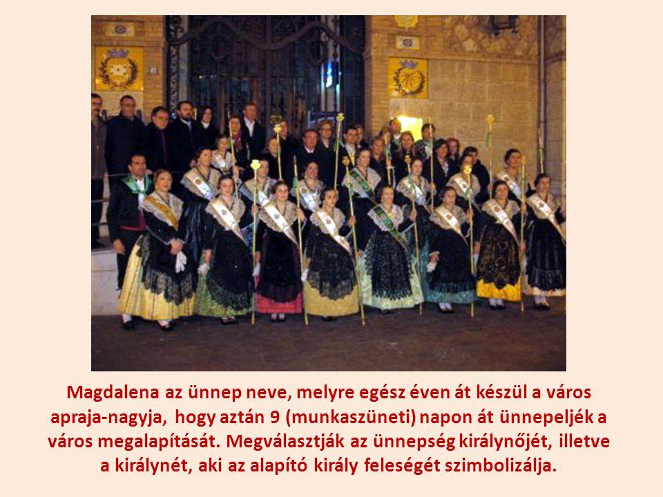 Magdalena az ünnep neve, melyre egész éven át készül a város apraja-nagyja, hogy aztán 9 (munkaszüneti) napon át ünnepeljék a város megalapítását.