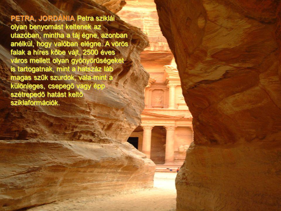 PETRA, JORDÁNIA Petra sziklái olyan benyomást keltenek az utazóban, mintha a táj égne, azonban anélkül, hogy valóban elégne.