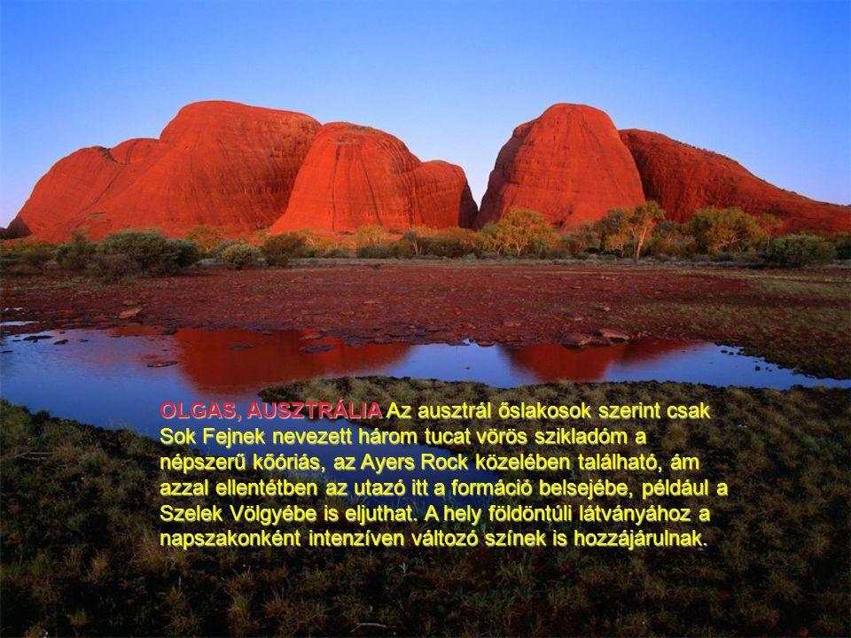 OLGAS, AUSZTRÁLIA Az ausztrál őslakosok szerint csak Sok Fejnek nevezett három tucat vörös szikladóm a népszerű kőóriás, az Ayers Rock közelében található, ám azzal ellentétben az utazó itt a formáció belsejébe, például a Szelek Völgyébe is eljuthat.