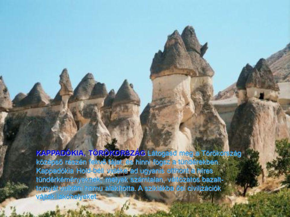 KAPPADÓKIA, TÖRÖKORSZÁG Látogasd meg a Törökország középső részén fekvő tájat, és hinni fogsz a tündérekben.