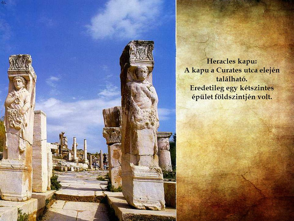Heracles kapu: A kapu a Curates utca elején található.