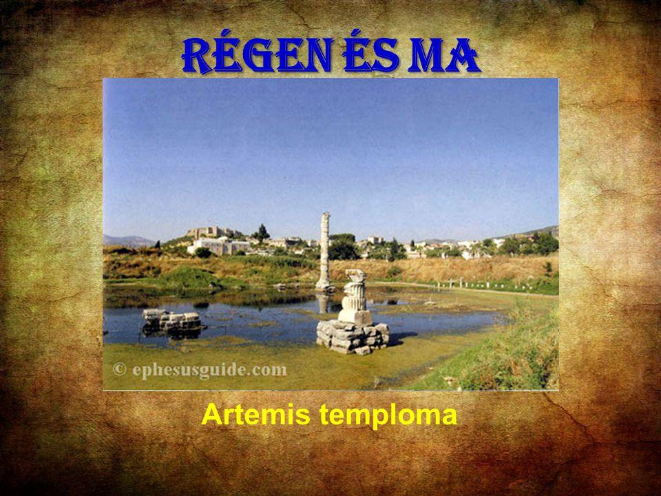 RÉGEN ÉS MA Artemis temploma