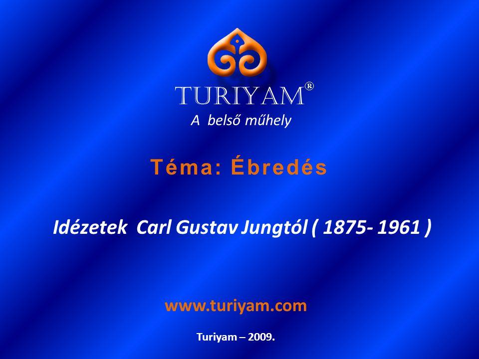 Idézetek Carl Gustav Jungtól ( 1875- 1961 )