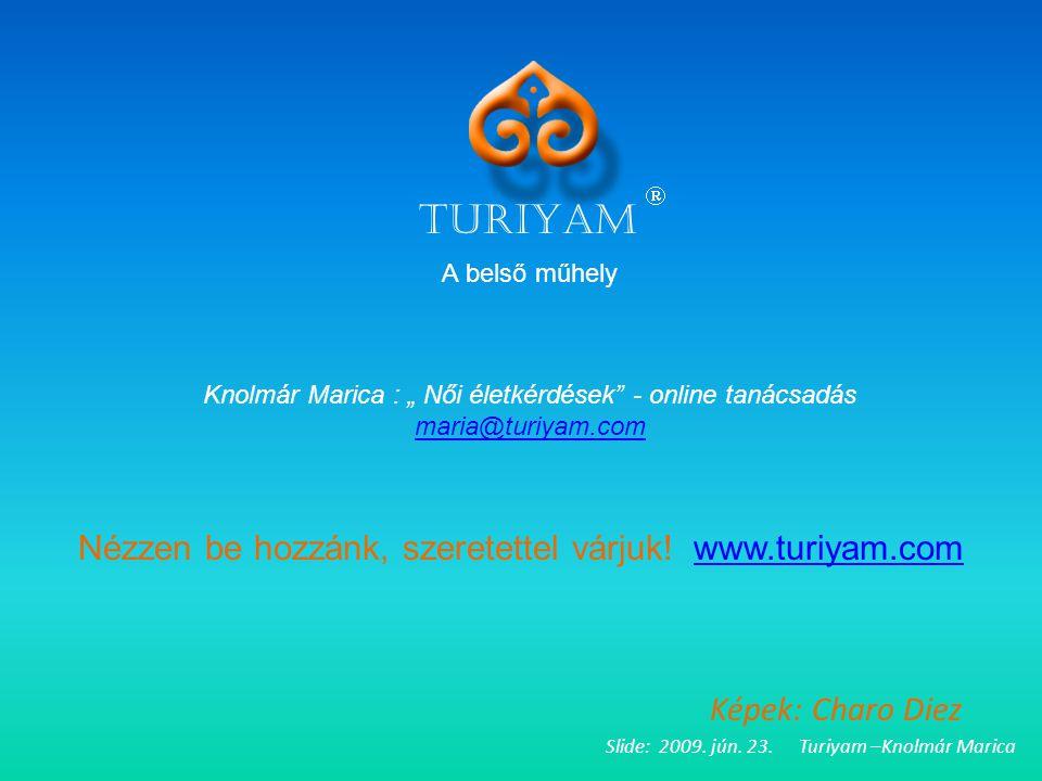 Nézzen be hozzánk, szeretettel várjuk! www.turiyam.com