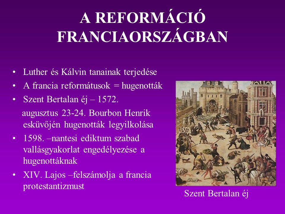 A REFORMÁCIÓ FRANCIAORSZÁGBAN