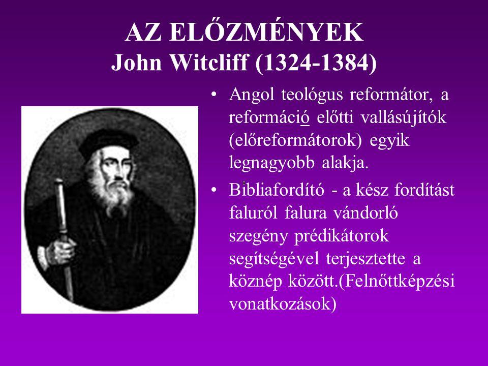 AZ ELŐZMÉNYEK John Witcliff (1324-1384)