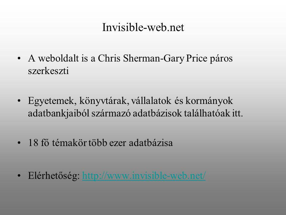 Invisible-web.net A weboldalt is a Chris Sherman-Gary Price páros szerkeszti.