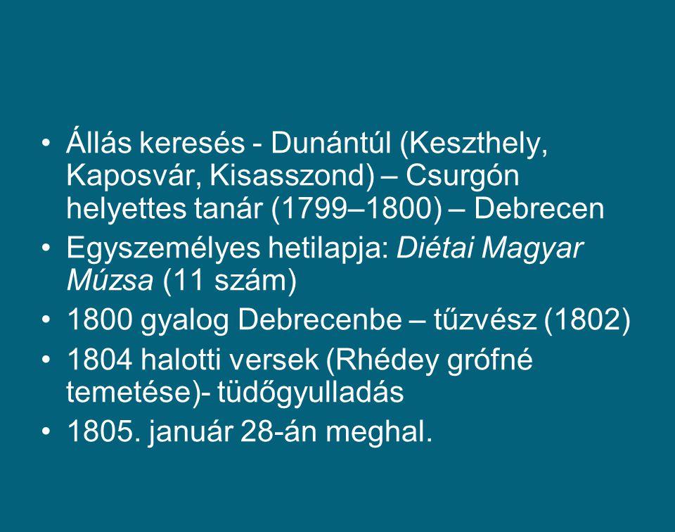 Állás keresés - Dunántúl (Keszthely, Kaposvár, Kisasszond) – Csurgón helyettes tanár (1799–1800) – Debrecen