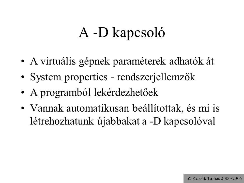 A -D kapcsoló A virtuális gépnek paraméterek adhatók át