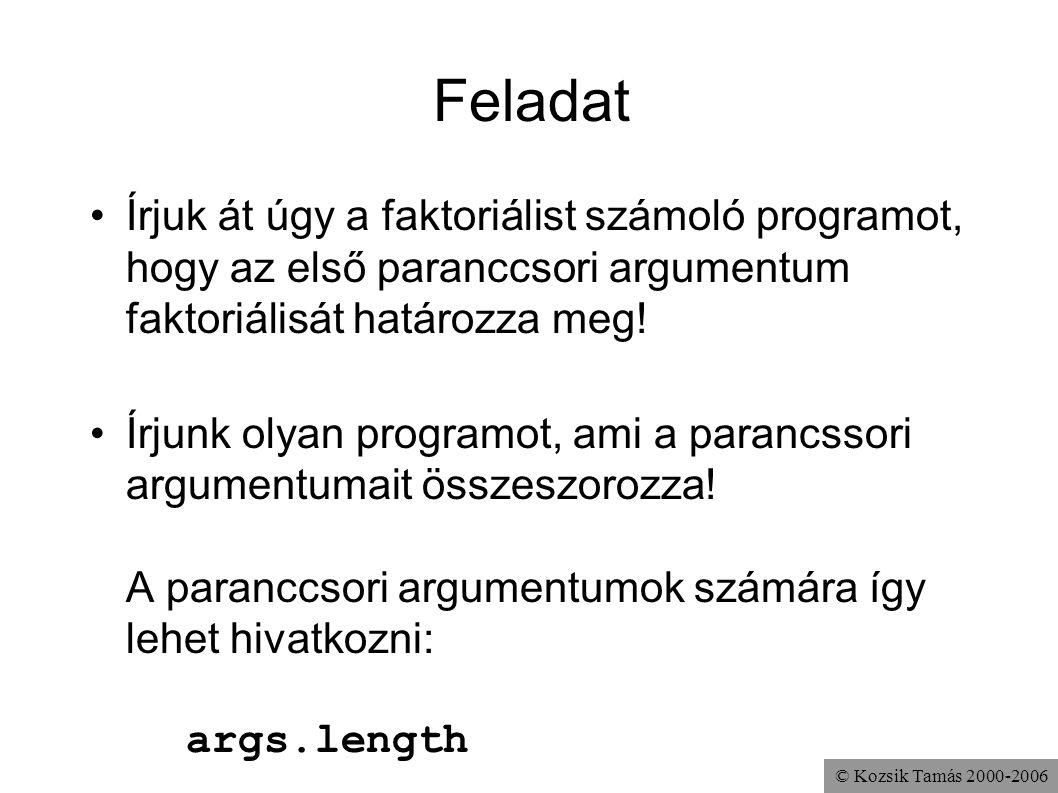 Feladat Írjuk át úgy a faktoriálist számoló programot, hogy az első paranccsori argumentum faktoriálisát határozza meg!
