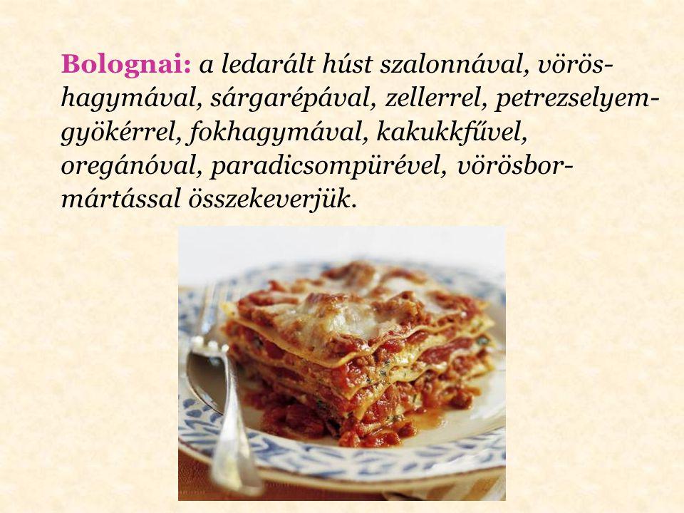 Bolognai: a ledarált húst szalonnával, vörös-