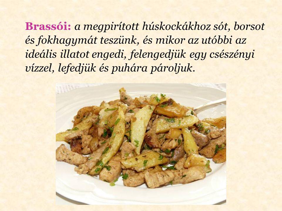 Brassói: a megpirított húskockákhoz sót, borsot