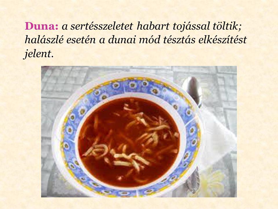 Duna: a sertésszeletet habart tojással töltik;