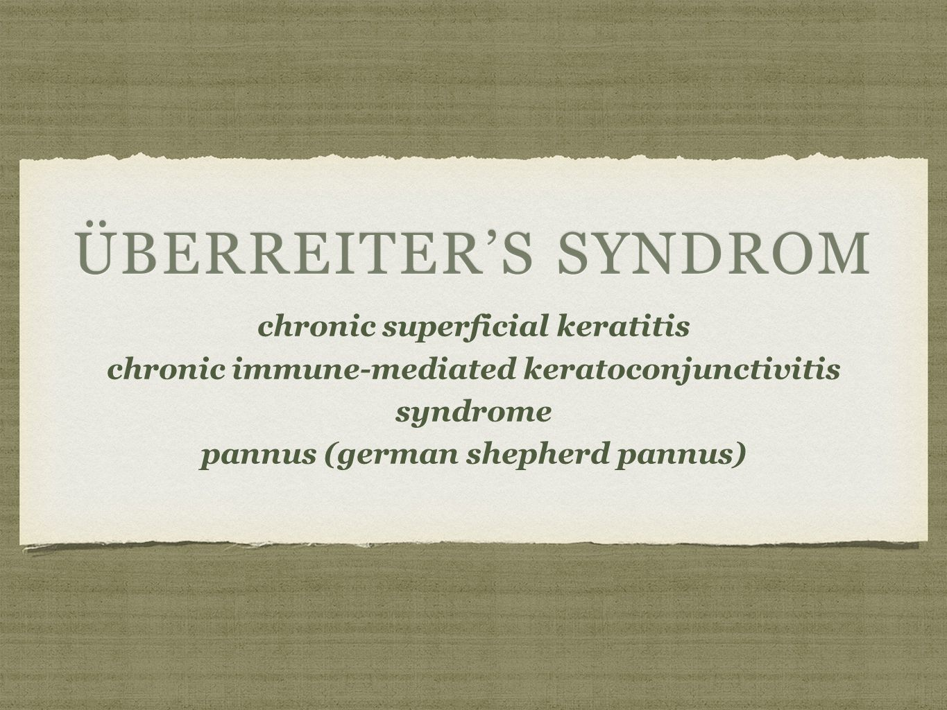 Überreiter's Syndrom chronic superficial keratitis