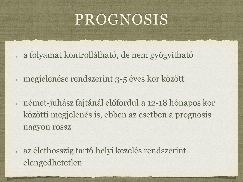 prognosis a folyamat kontrollálható, de nem gyógyítható