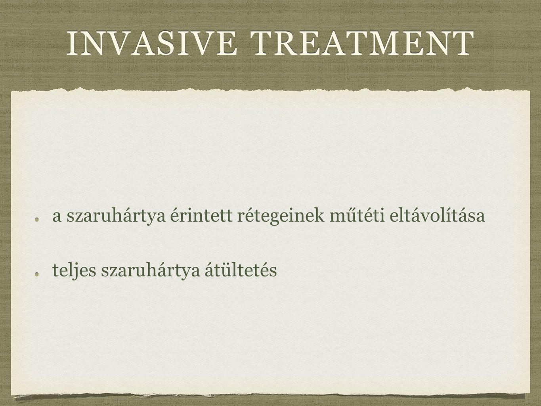 invasive treatment a szaruhártya érintett rétegeinek műtéti eltávolítása.