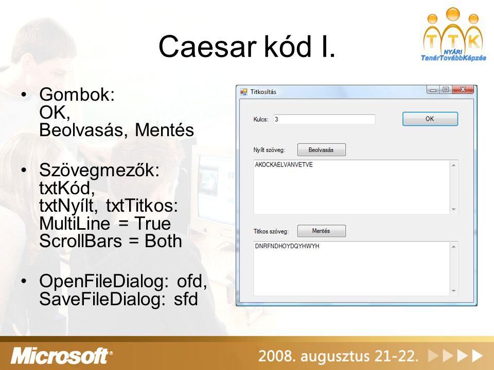 Caesar kód I. Gombok: OK, Beolvasás, Mentés