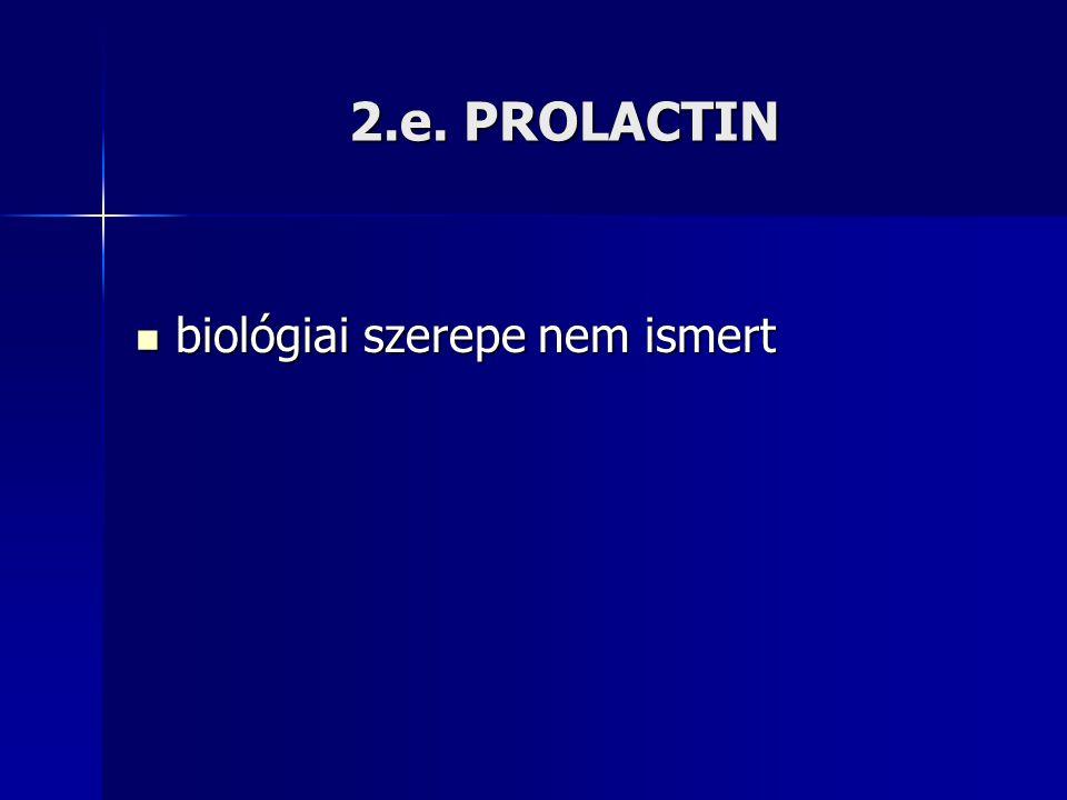 2.e. PROLACTIN biológiai szerepe nem ismert
