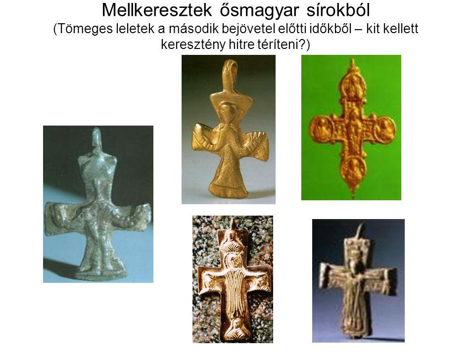Mellkeresztek ősmagyar sírokból (Tömeges leletek a második bejövetel előtti időkből – kit kellett keresztény hitre téríteni )