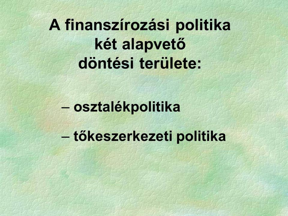 A finanszírozási politika két alapvető döntési területe: